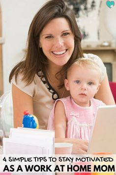 It can be really hard to stay motivated as a work at home mom, but these simple tips will change your life!