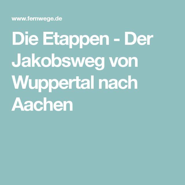 Die Etappen - Der Jakobsweg von Wuppertal nach Aachen