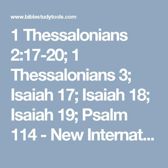 1 Thessalonians 2:17-20; 1 Thessalonians 3; Isaiah 17; Isaiah 18; Isaiah 19; Psalm 114 - New International Version - NIV - Bible Study Tools