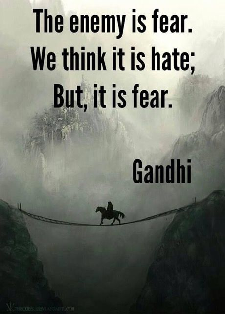 The Enemy Is Fear   Gandhi Quote