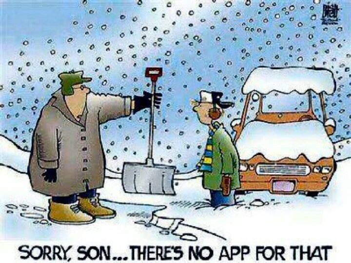 Pinterest Jokes: Winter Humor: Sorry, Son... There's No App For That