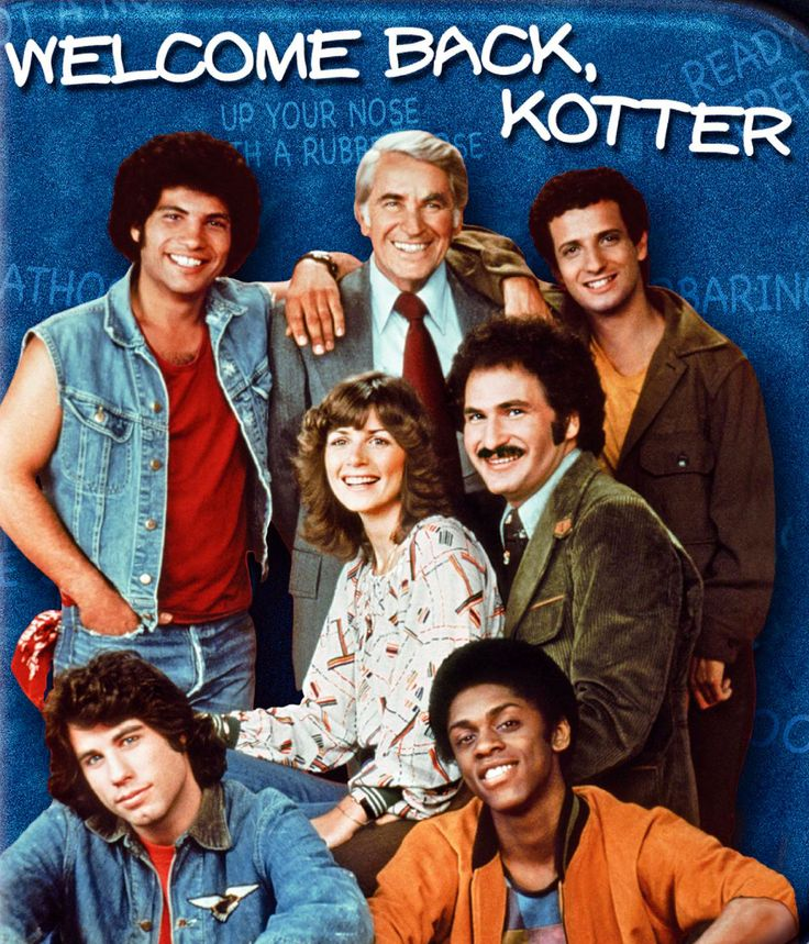 Welcome Back, Kotter (1975–1979) ~~ Comedy ~~ A compassionate teacher returns to his inner city high school of his youth to teach a new generation of trouble making kids---I love this show