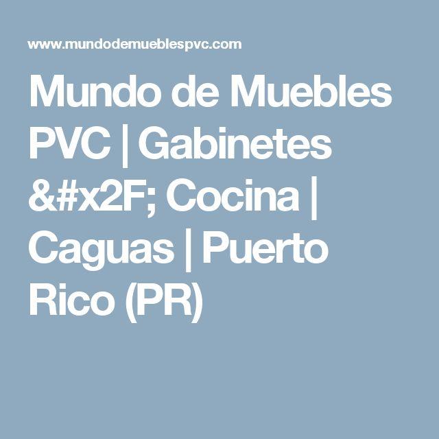 Mundo de Muebles PVC | Gabinetes / Cocina | Caguas | Puerto Rico (PR)