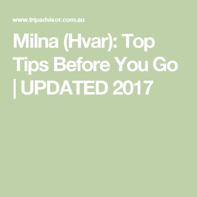 Milna (Hvar): Top Tips Before You Go | UPDATED 2017