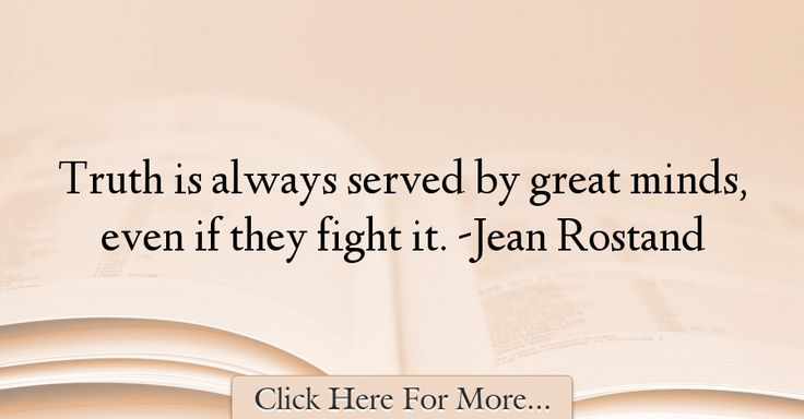 Jean Rostand Quotes About Great - 31421