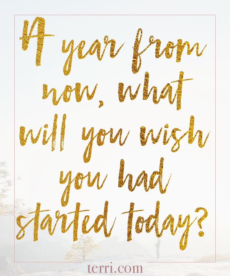 A year form now what will you wish you had started today? Put your goals in writing and take action towards your dreams! For more weekly podcast, motivational quotes and biblical, faith teachings as well as success tips, follow Terri Savelle Foy on Pinterest, Instagram, Facebook, Youtube or Twitter!