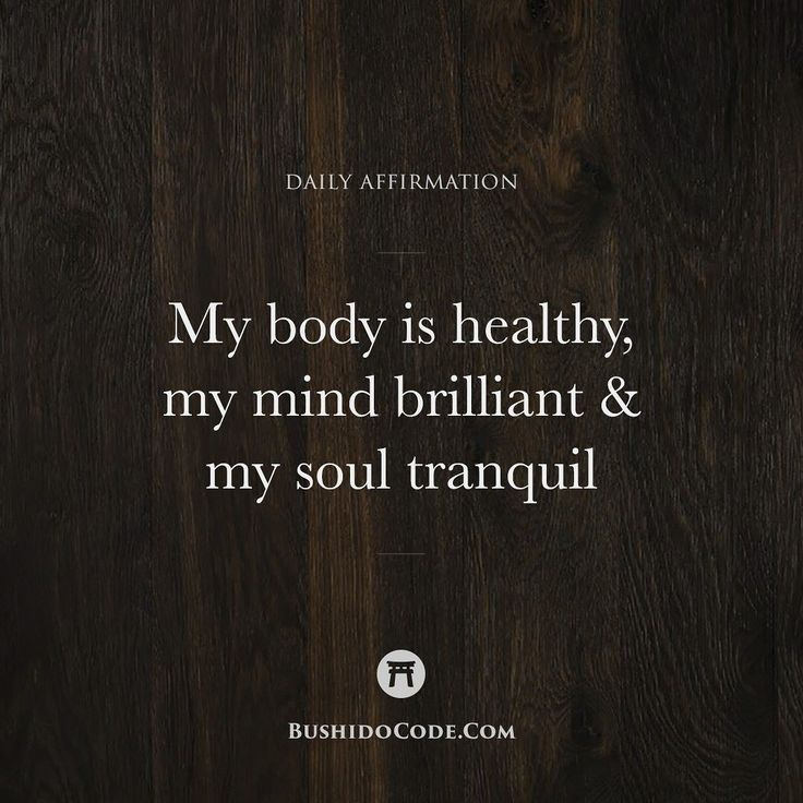 Body Present Mind Absent Quotes: My Body Is Healthy. I Exercise; I Pursue Stamina And