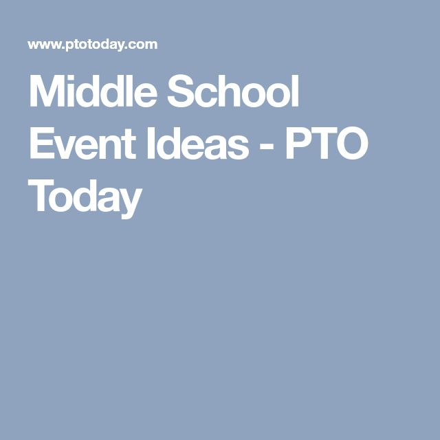 Middle School Event Ideas - PTO Today