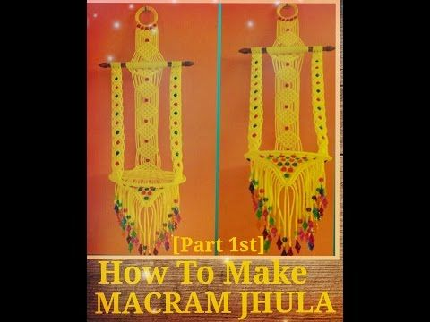 Part I of How To Make Macrame Hanging/Jhula - YouTube