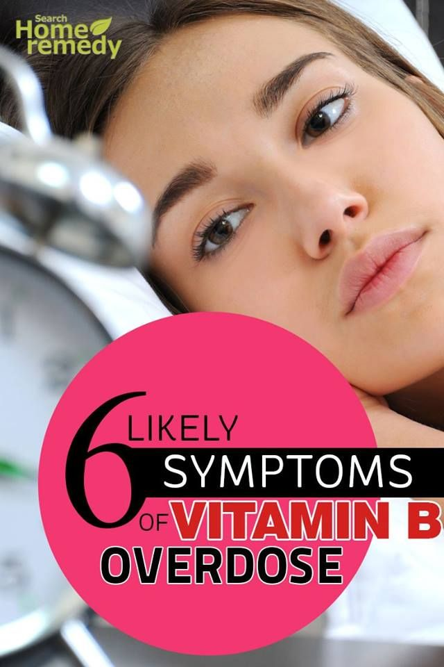 6 Likely Symptoms Of Vitamin B Overdose
