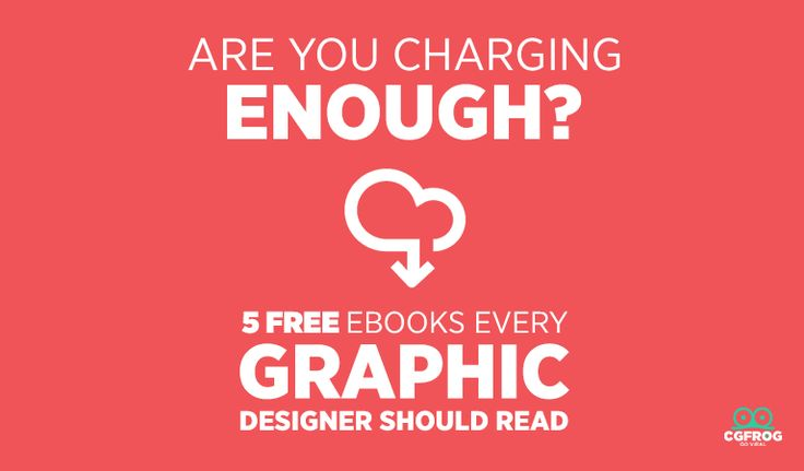 Free ebooks every graphic designer: Are You Charging Enough? Graphic design is a showroom for creativity, but creativity is not where it begins and ends.  #freeebook #ebook #design #graphicdesign #designer #book #designbook #designerslife #designtips #cgfrog