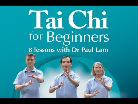 Tai Chi for Beginners, 8 Lessons with Dr Paul Lam - first lesson below - YouTube