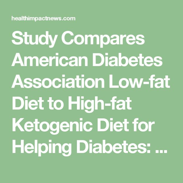Study Compares American Diabetes Association Low-fat Diet to High-fat Ketogenic Diet for Helping Diabetes: Ketogenic Diet Wins