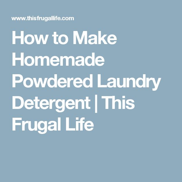 How to Make Homemade Powdered Laundry Detergent | This Frugal Life