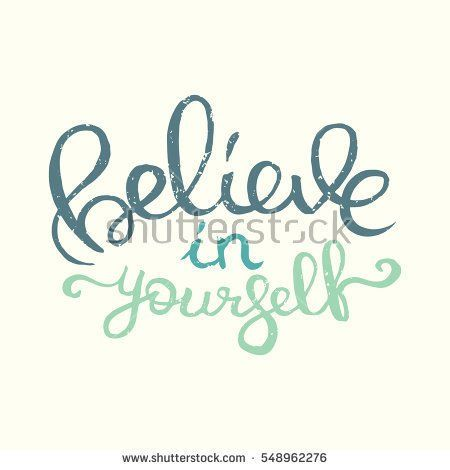 Believe in yourself hand lettering motivation inscription