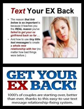 How do you get a girl back? How do you get a boy back? Free Presentation Shows you how you can get back unchild MESSAGES you use simple text to Get Your Ex Boyfriend Back Literally in one Push Button.