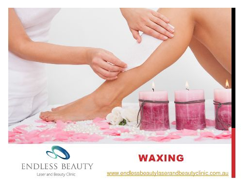 Waxing - Endless Beauty  At Endless Beauty we offer a combination of high quality Hot and Warm Wax to suit individual body areas. Our extensive experience in hair removal enables us to provide you with a speedy, thorough and comfortable waxing treatment. http://www.23hq.com/endlessbeauty/photo/21933450