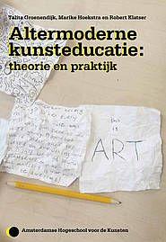 Altermoderne Kunsteducatie - Amsterdamse Hogeschool voor de Kunsten - AHK