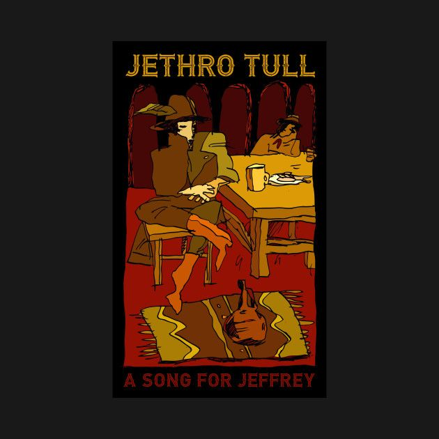 Check out this awesome 'Jethro+Tull+%28A+Song+for+Jeffrey%29' design on @TeePublic!