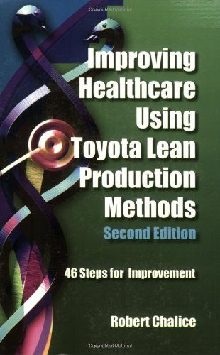 132 best health admin book list images on pinterest book lists improving healthcare using toyota lean production methods 46 steps for improvement by robert chalice http fandeluxe Gallery