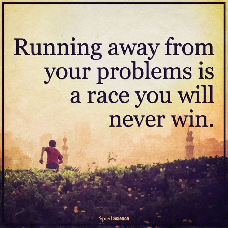 Running Away From Life Quotes