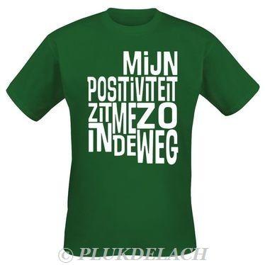 """""""Mijn positiviteit zit me zo in de weg""""  groen T-shirt met tekst ontworpen voor Large.nl  Large Popmerchandising is dé shop voor al je heavy metal, hard rock, hardcore, punk, emo en alternatieve rock en (streetwear) kleding & meer."""