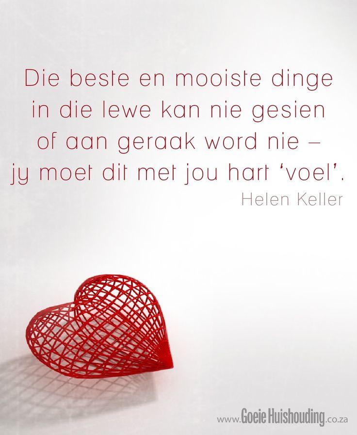 Die beste en die mooiste dinge in die lewe kan jy nie sien of aanraak nie, jy moet hulle met jou hart voel | Helen Keller | Afrikaans is wonderlik