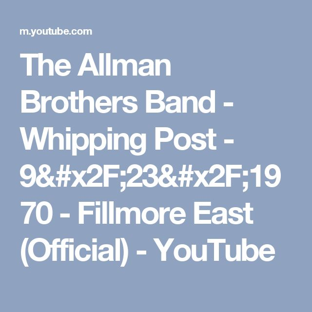 The Allman Brothers Band - Whipping Post - 9/23/1970 - Fillmore East (Official) - YouTube