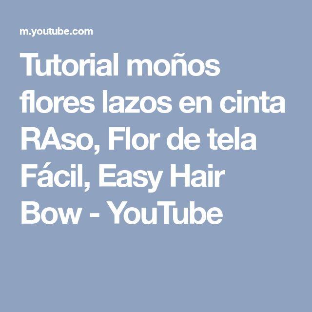 Tutorial moños flores lazos en cinta RAso, Flor de tela Fácil, Easy Hair Bow - YouTube