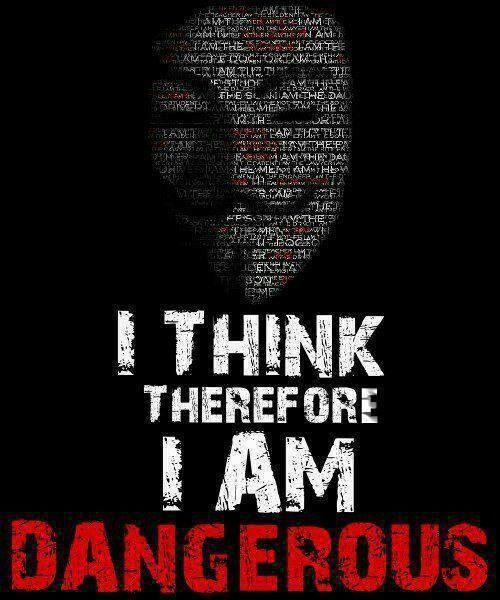 I think therefore i am dangerous.----  i have had this up in my room for years!  yes, i am very dangerous!!