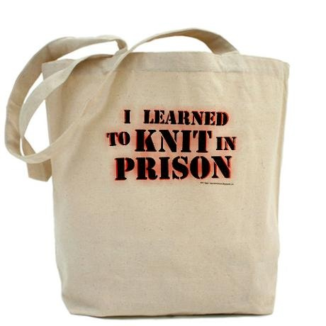 """I learned to knit in prison"" - This might fend off some of those dumb questions about being a boy knitter.Bagsdiy Bags, Cafepress Com, Boxes Creations, Totes Bags, All Canvas, Shopper Totes, Cafes Press, Big Book, Classic Shopper"