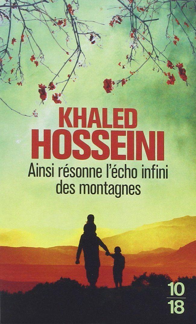 Ainsi résonne l'écho infini des montagnes / Khaled HOSSEINI  Après les Cerfs-volants de Kaboul et de Mille Soleils splendides, Khaled Hosseini nous emmène dans un voyage bouleversant, d'un village afghan des années 1950 à la Californie des années 2000, et signe une fresque familiale renversante d'émotion, d'une ampleur et d'une audace inouïes.