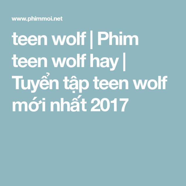 teen wolf | Phim teen wolf hay | Tuyển tập teen wolf mới nhất 2017