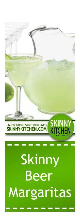 The Best Skinny Beer Margaritas....Grab a pitcher and get ready to make the most incredible margaritas you've ever had! Each has 229 calories, 0 fat & 5 Weight Watchers POINTS PLUS. http://www.skinnykitchen.com/recipes/the-best-skinny-beer-margaritas/