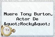 "http://tecnoautos.com/wp-content/uploads/imagenes/tendencias/thumbs/muere-tony-burton-actor-de-quotrockyquot.jpg Tony Burton. Muere Tony Burton, actor de ""Rocky"", Enlaces, Imágenes, Videos y Tweets - http://tecnoautos.com/actualidad/tony-burton-muere-tony-burton-actor-de-quotrockyquot/"