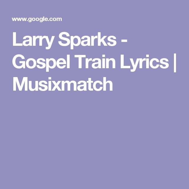 Larry Sparks - Gospel Train Lyrics   Musixmatch