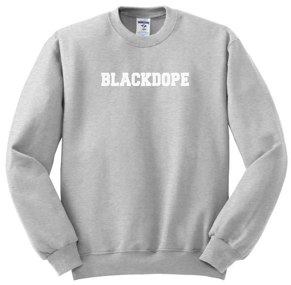 Black Dope sweatshirt
