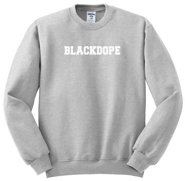 Black Dope sweatshirt