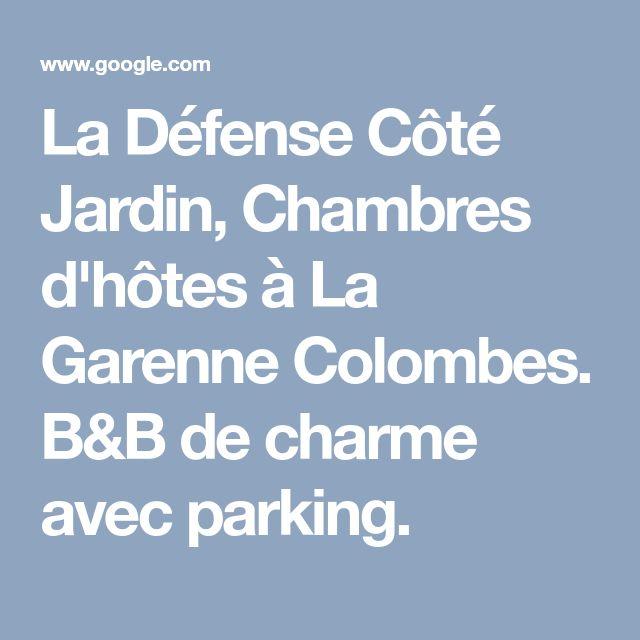 La Défense Côté Jardin, Chambres d'hôtes à La Garenne Colombes. B&B de charme avec parking.