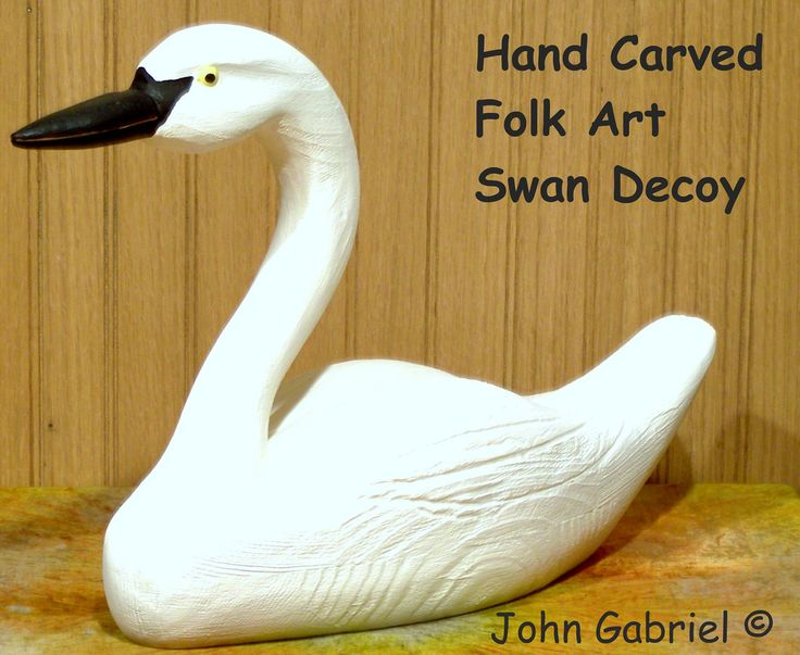 https://flic.kr/p/6nnGkS | Hand carved folk art Swan by John Gabriel | Swan decoy measures 14 ½ inches tall and is carved from salvaged white pine 2x8's and 1x8's that were glued together for the body. Swan's neck, head and bill are crafted from a combination of  white pine and cedar that were glued together and fastened to the body with glue and dowel screw. John Gabriel ©
