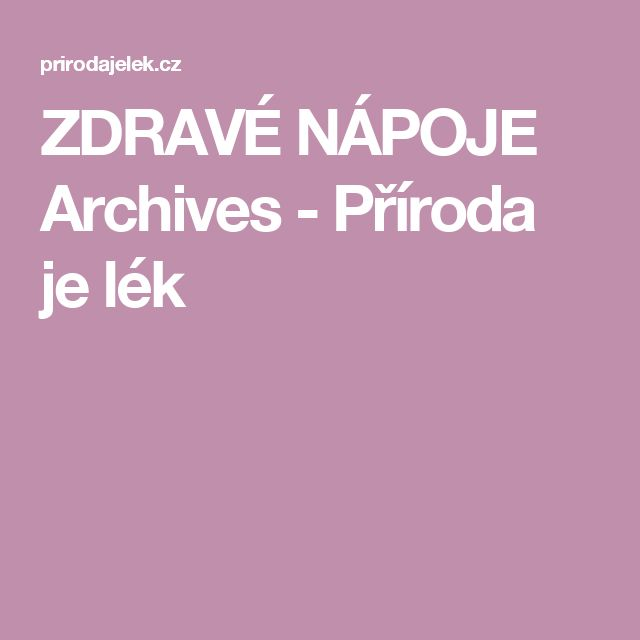 ZDRAVÉ NÁPOJE Archives - Příroda je lék
