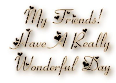 frabz-My-Friends-Have-A-Really-Wonderful-Day-0c2543_zps2de37659.png (400×289)