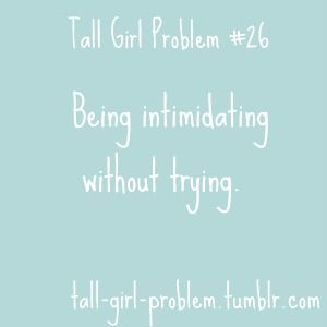 Tall Girl Problems. This describes my life.