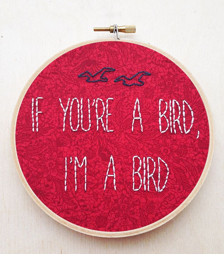 If You're a Bird I'm a Bird Hand Embroidery Hoop The Notebook Movie Quote Fiber Art Ryan Gosling Rachel McAdams Drama Romance Nicolas Sparks by cardinalandfitz on Etsy https://www.etsy.com/listing/228945535/if-youre-a-bird-im-a-bird-hand