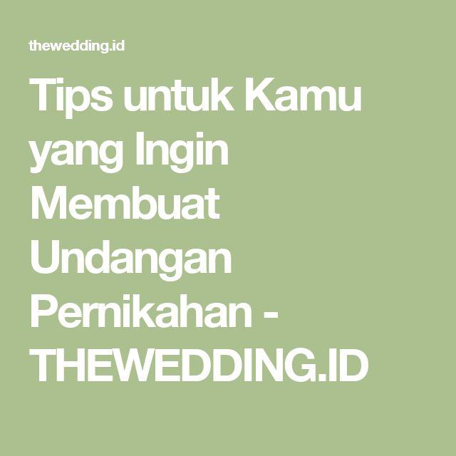 Tips untuk Kamu yang Ingin Membuat Undangan Pernikahan - THEWEDDING.ID