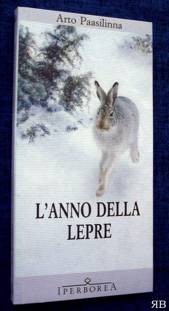 ARTO PAASILINNA - L'ANNO DELLA LEPRE - Iperborea - 9788870910407