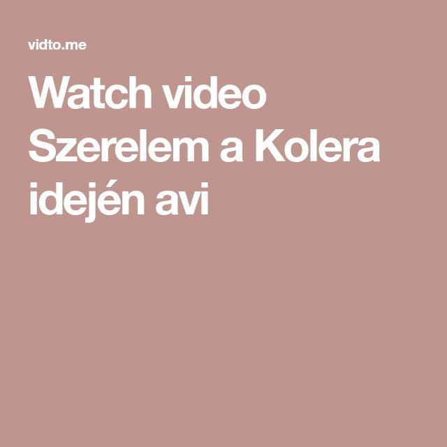 Watch video Szerelem a Kolera idején avi