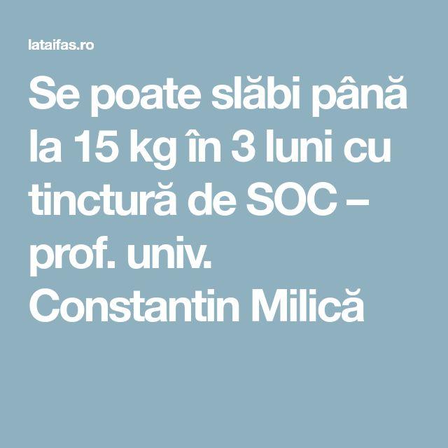 Se poate slăbi până la 15 kg în 3 luni cu tinctură de SOC – prof. univ. Constantin Milică