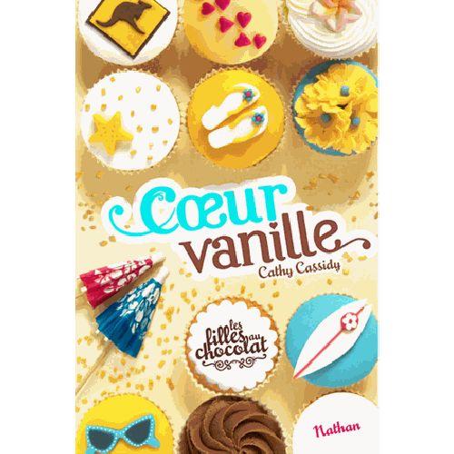"""Cœur Vanille ! Tome 5 de la série """"Les filles au chocolat"""", de Cathy Cassidy !"""