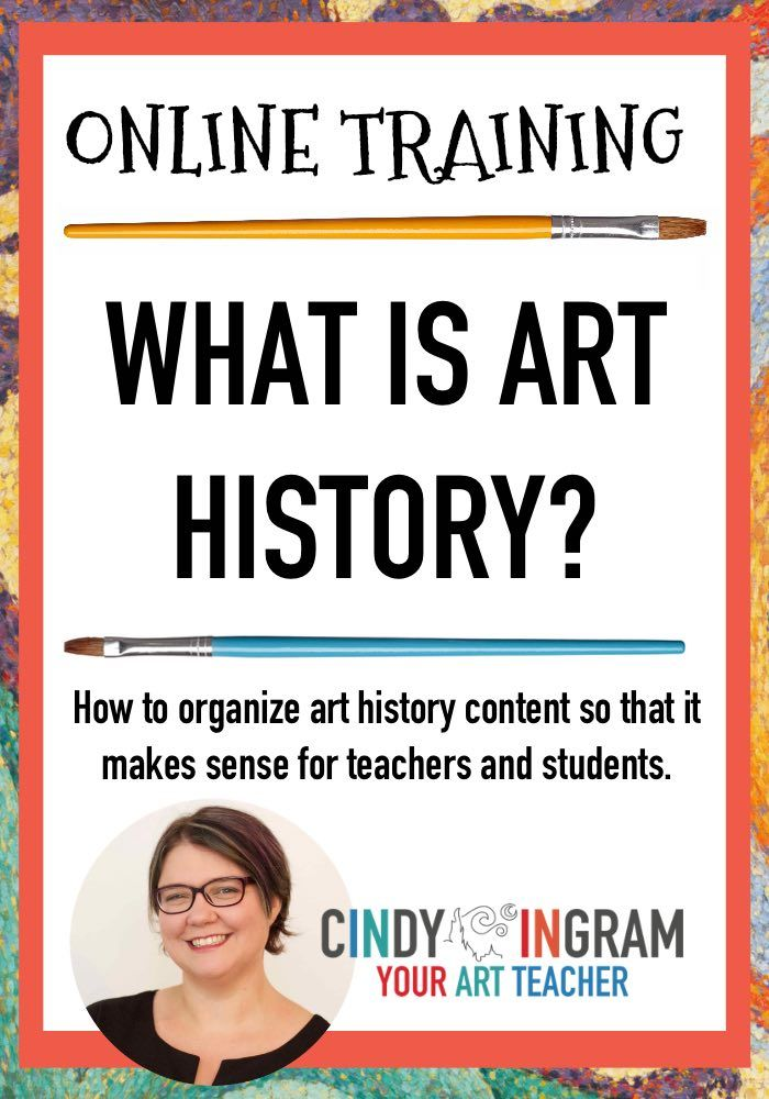 Online Training: What is Art History? - Join me live on January 14 to discuss how to break down art history into easy-to-understand chunks to improve student learning!
